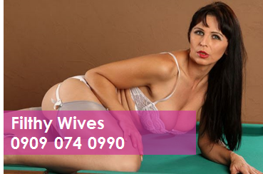 Filthy Wives 09090740990 Mobile Phone Sex Chat Line