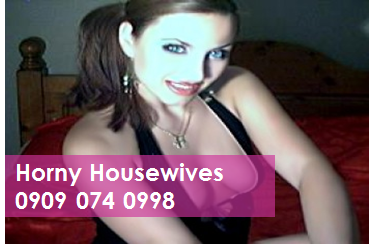 Horny Housewives 09090740998 Mobile Phone Sex Chat Lines